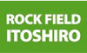ROCK FIELD ITOSHIRO